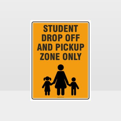 Student Drop Off And Pickup Zone Sign