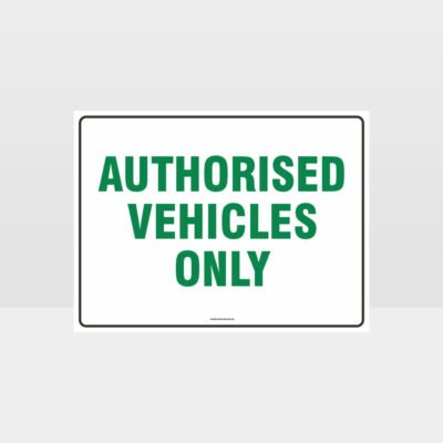 Authorised Vehicles Only Sign