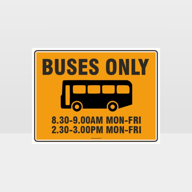 Buses Only With Times Sign