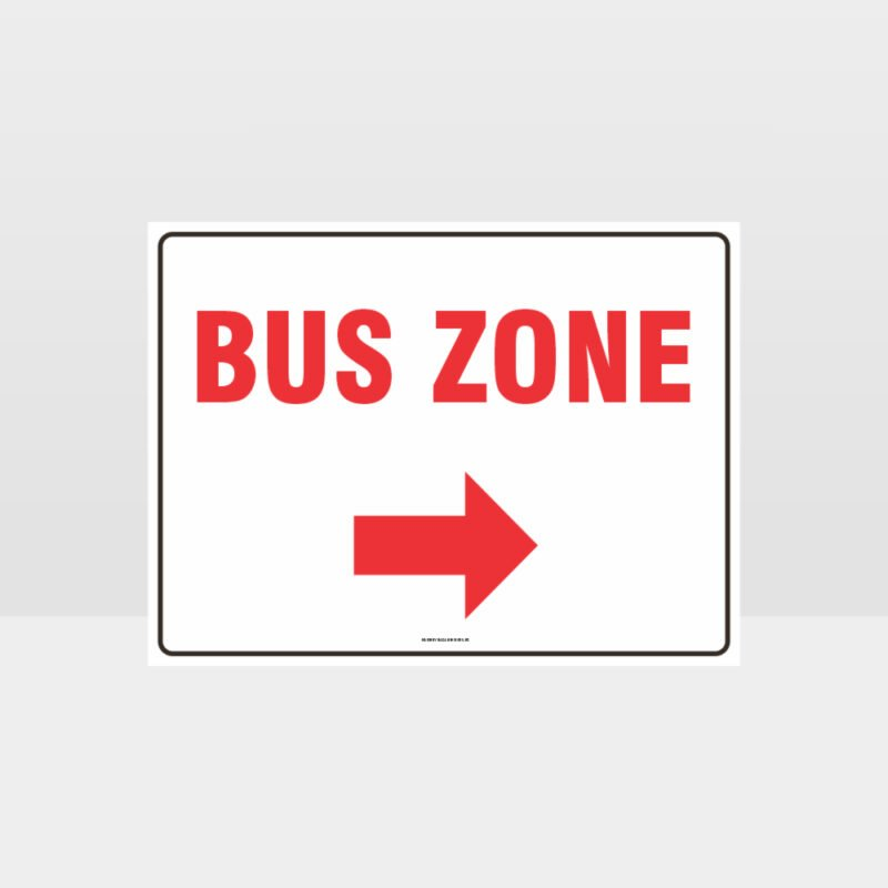Bus Zone Right Arrow Sign