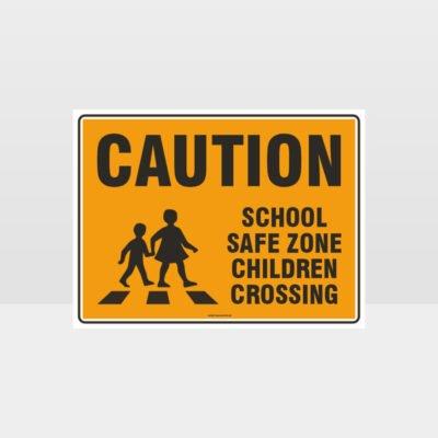 Caution School Safe Zone Children Crossing Sign