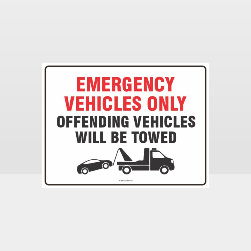 Emergency Vehicles Only Others Towed Sign