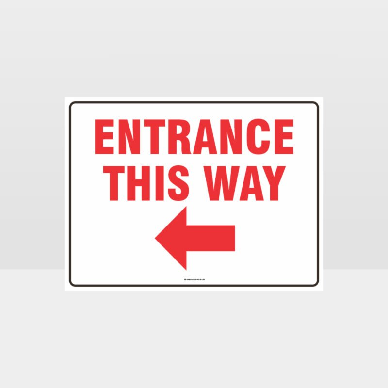 Entrance This Way Left Arrow Sign
