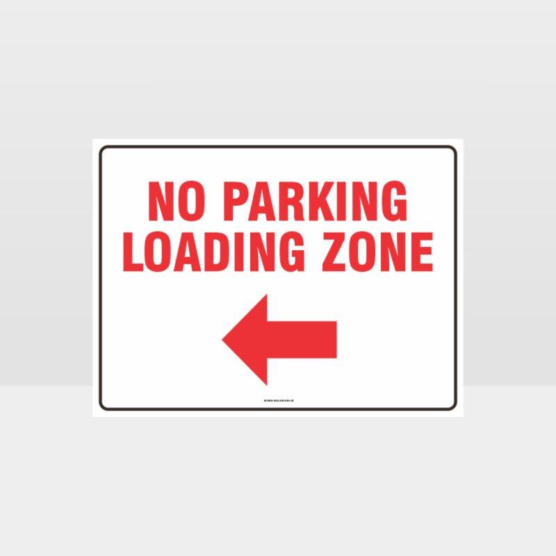 Loading Zone No Parking Left Arrow Sign