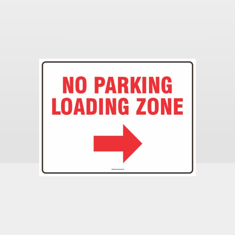 Loading Zone No Parking Right Arrow Sign