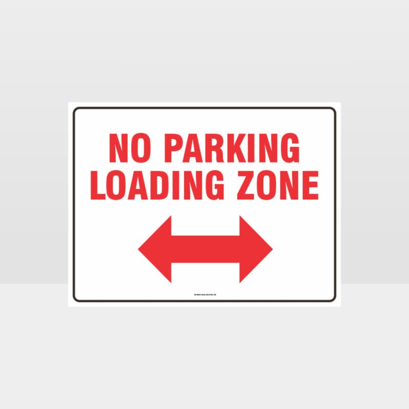 Loading Zone No Parking Left And Right Arrow Sign