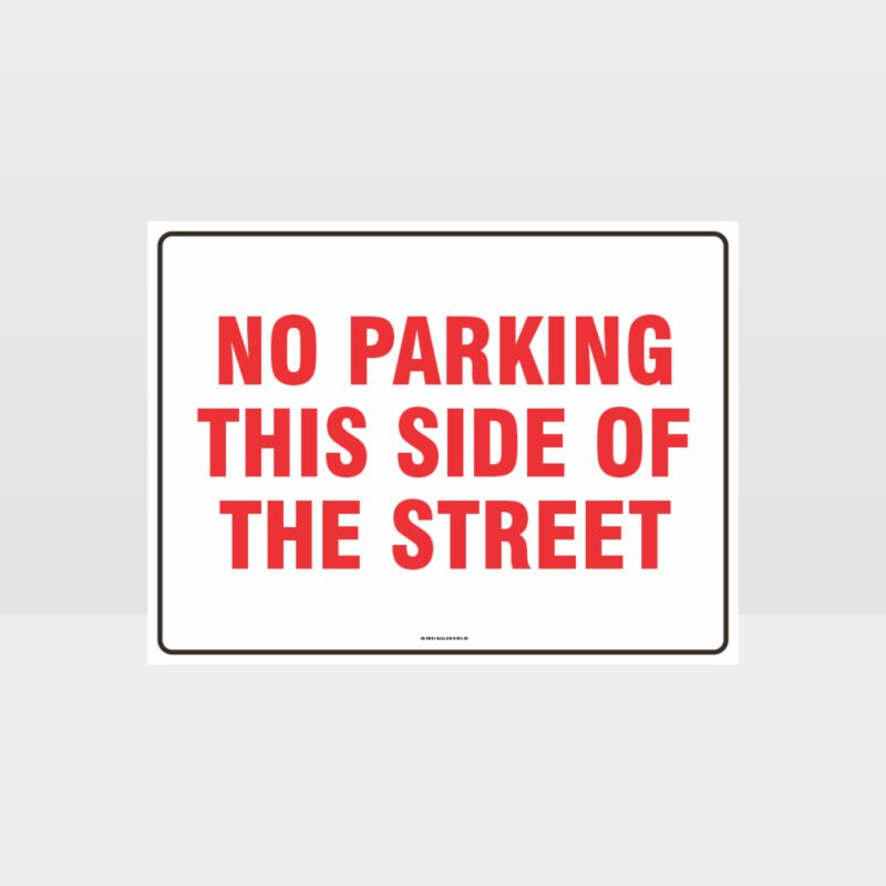 No Parking This Side Of The Street Sign