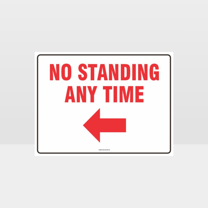 No Standing At Any Time Left Arrow Sign