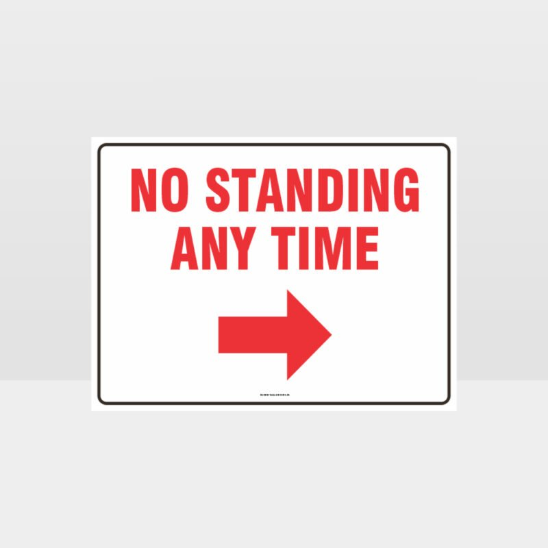 No Standing At Any Time Right Arrow Sign