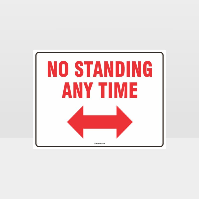 No Standing At Any Time Left And Right Arrow Sign