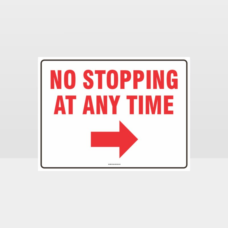 No Stopping At Any Time Right Arrow Sign