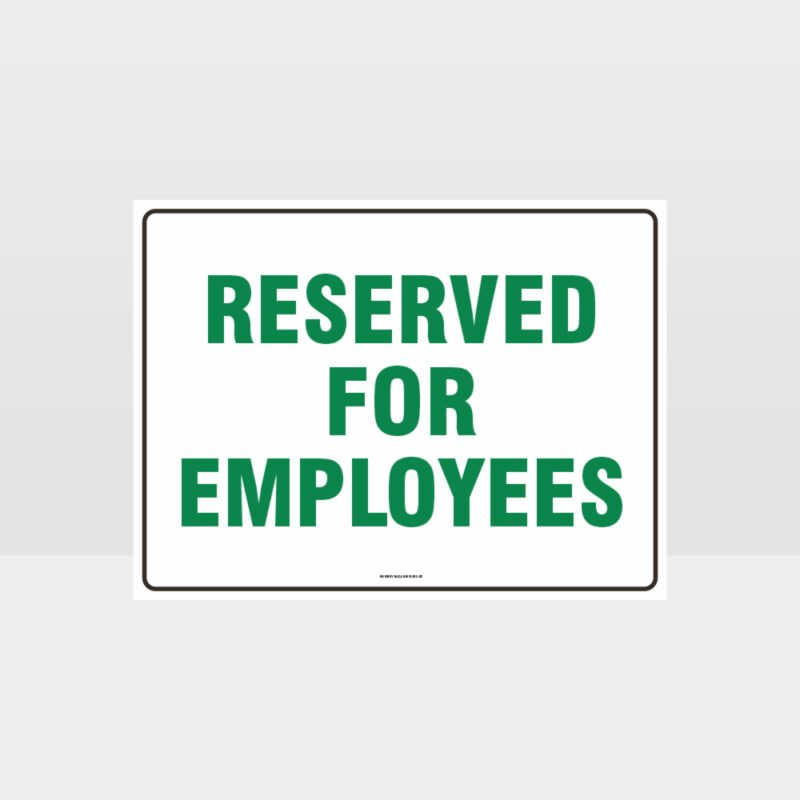 Reserved For Employees Sign