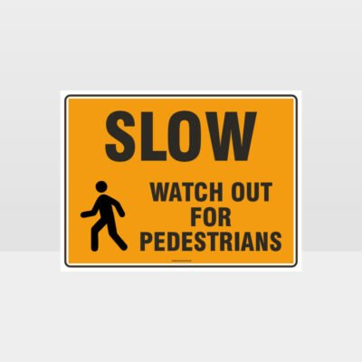 Slow Watch Out For Pedestrians L Sign