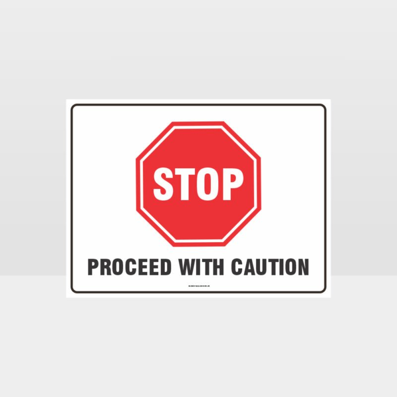 Stop Proceed With Caution L Sign