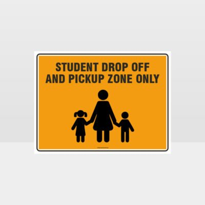 Student Drop Off And Pick Up Zone Only L Sign