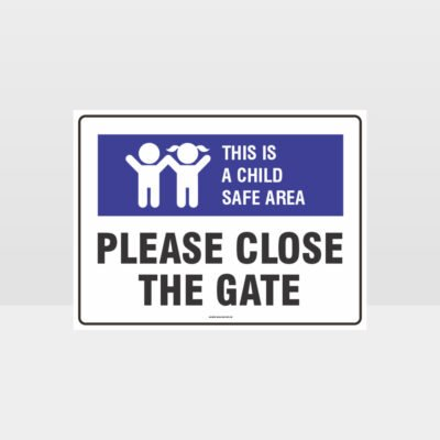 This Is A Child Safe Area Close Gate L Sign