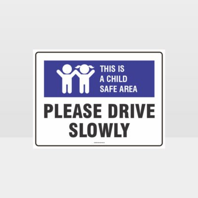This Is A Child Safe Area Drive Slowly L Sign