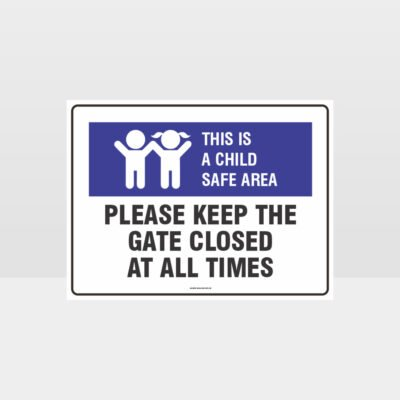 This Is A Child Safe Area Close Gate At All Times L Sign