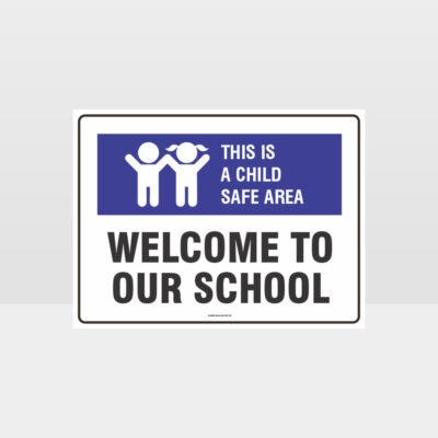 This Is A Child Safe Area Welcome To Our School L Sign