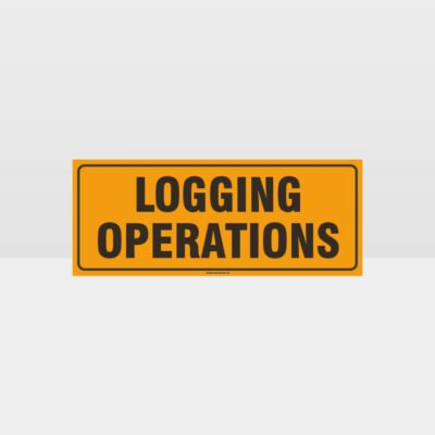 Logging Operations Sign
