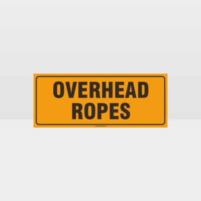 Overhead Ropes Sign