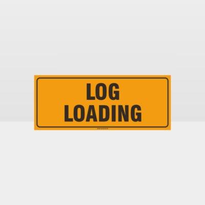 Log Loading Sign