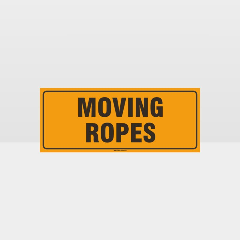 Moving Ropes Sign
