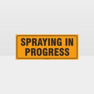 Spraying In Progress Sign