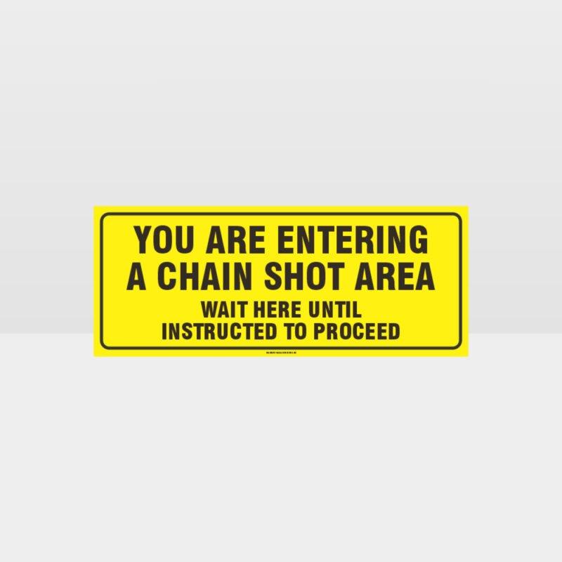 Chain Shot Area Sign