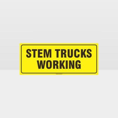 Stem Trucks Working Sign