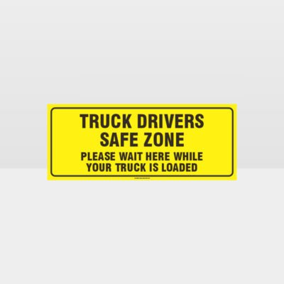 Truck Drivers Safe Zone Sign