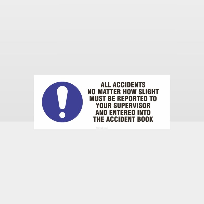 Accidents Must Be Reported Sign