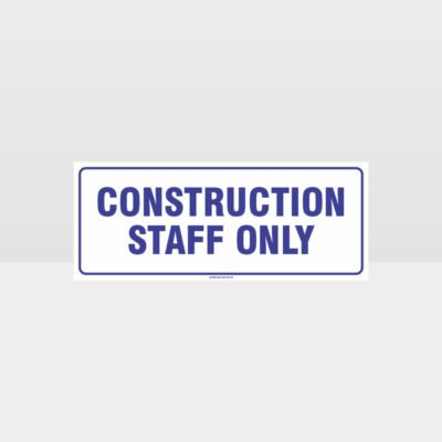 Construction Staff Only Sign