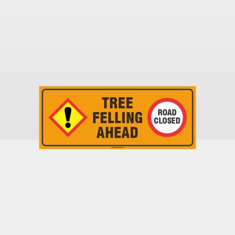 Tree Felling Ahead Sign