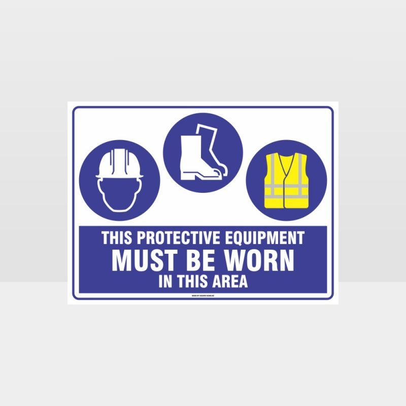 This Equipment Must Be Worn Sign 202
