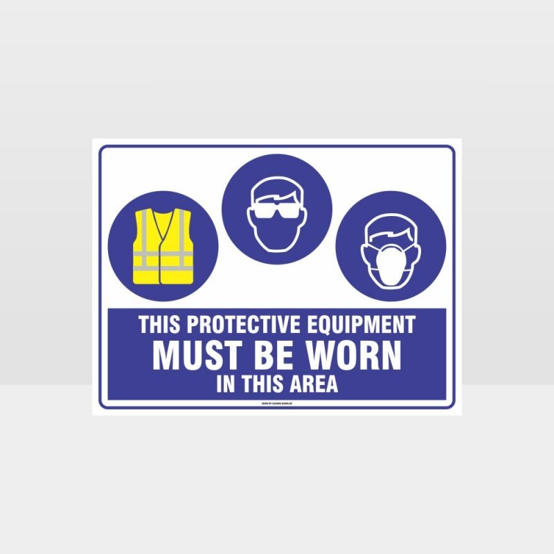 This Equipment Must Be Worn Sign 209