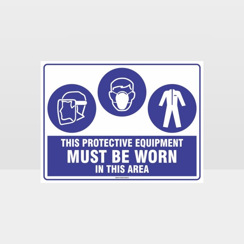 This Equipment Must Be Worn Sign 215