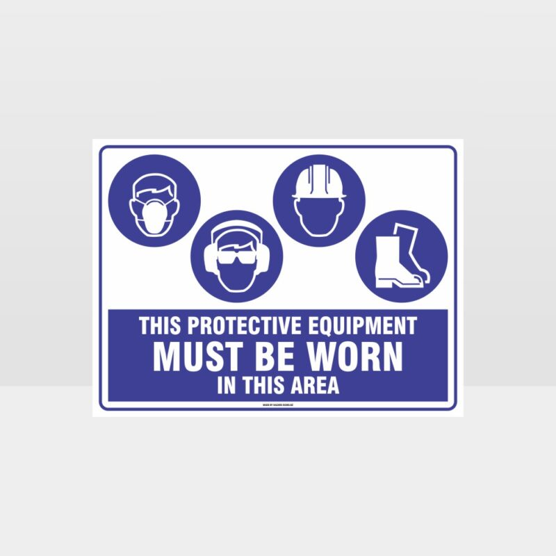 This Equipment Must Be Worn Sign 227