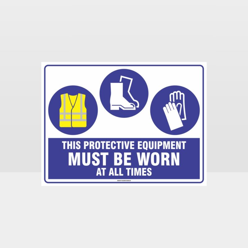This Equipment Must Be Worn Sign 240