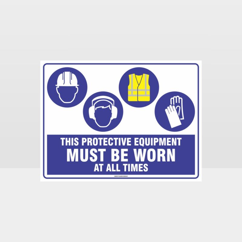 This Equipment Must Be Worn Sign 251