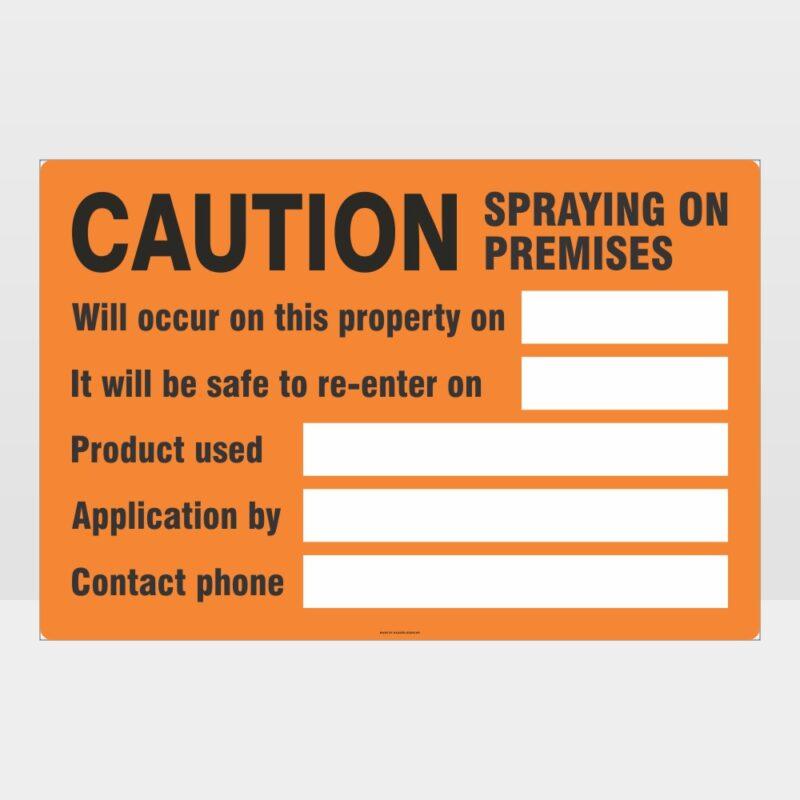 Caution Spraying On Premises Sign