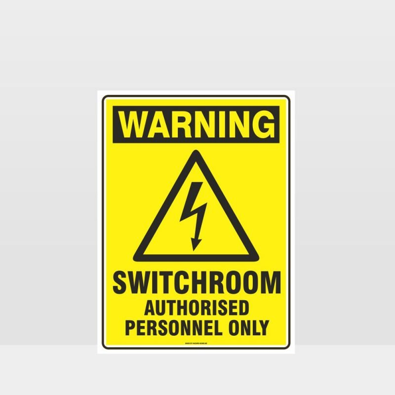 Warning Switchroom Authorised Personnel Only Sign