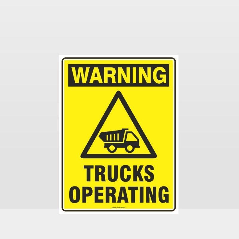 Warning Trucks Operating Sign