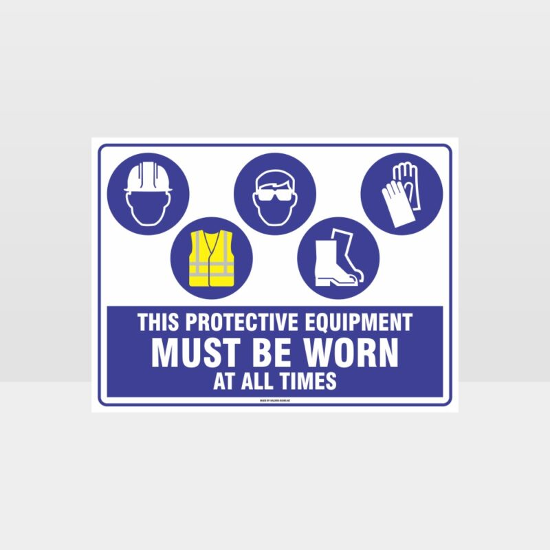 This Equipment Must Be Worn Sign 267