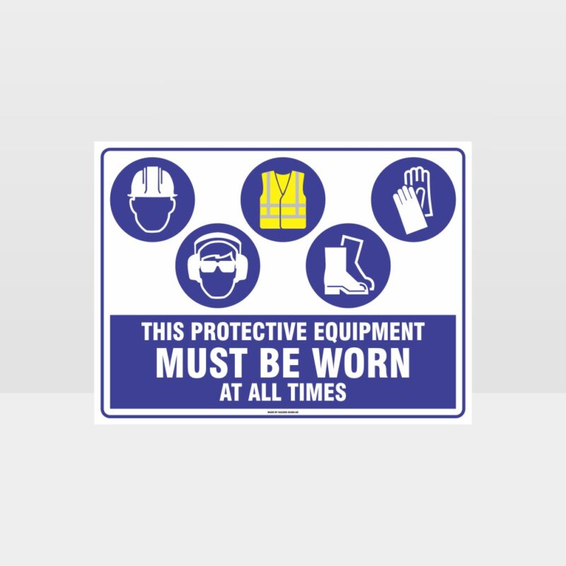 This Equipment Must Be Worn Sign 268