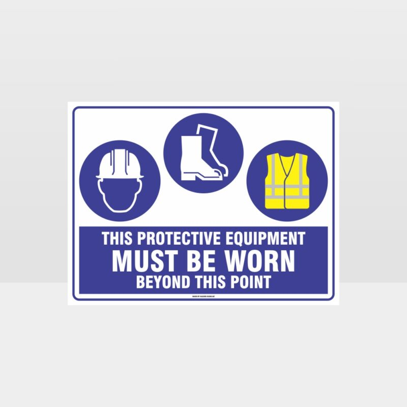 This Protective Equipment Must Be Worn Beyond This Point 304