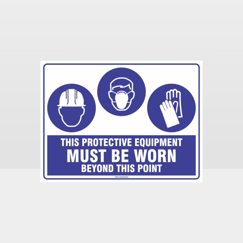 This Protective Equipment Must Be Worn Beyond This Point 305