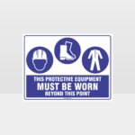 This Protective Equipment Must Be Worn Beyond This Point 306