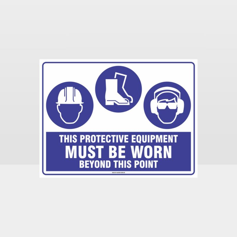 This Protective Equipment Must Be Worn Beyond This Point 307