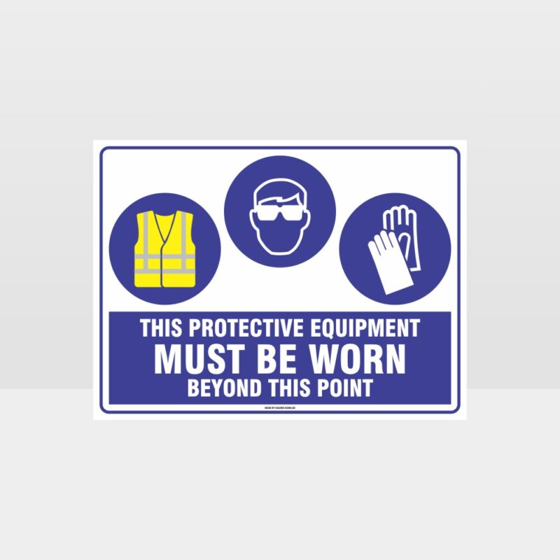 This Protective Equipment Must Be Worn Beyond This Point 309